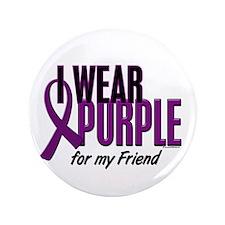 """I Wear Purple For My Friend 10 3.5"""" Button (100 pa"""