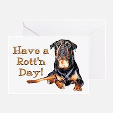 Rottweiler Rott'n Day Greeting Card