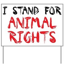 Animal rights Yard Sign