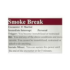 Smoke Break Rectangle Magnet