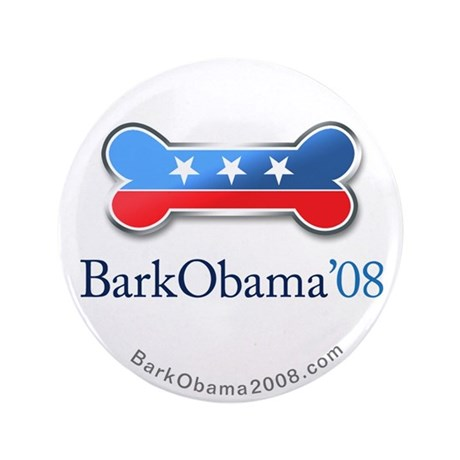 """Bark Obama '08 3.5"""" Button"""