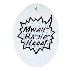 'Evil Laugh' Oval Ornament