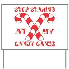 Stop Staring At My Candy Canes Yard Sign