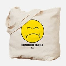 Somebody Farted Tote Bag