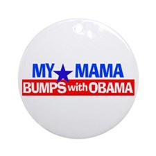 Mama Bumps with Obama Ornament (Round)