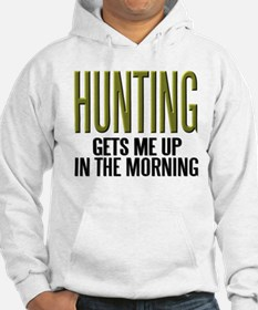 HUNTING...Gets Me Up ~ Hoodie