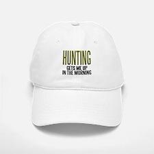 HUNTING...Gets Me Up ~ Baseball Baseball Cap