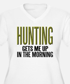 HUNTING...Gets Me Up ~ T-Shirt