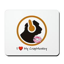 I Love My CrapMonkey Mousepad