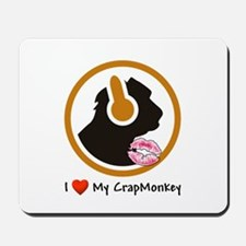 I Love My CrapMonkey Mousepad