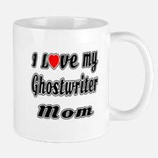 I Love My GHOSTWRITER Mom Mug