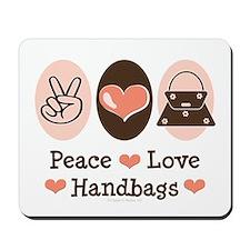 Peace Love Handbags Purse Mousepad