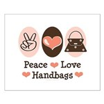 Peace Love Handbags Purse Small Poster