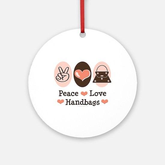 Peace Love Handbags Purse Ornament (Round)