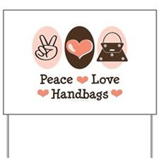 Peace Love Handbags Purse Yard Sign
