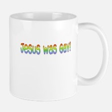 Jesus was gay. Mug