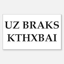 UZ BRAKS. KTHXBAI. Rectangle Decal