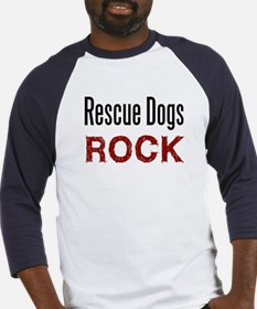 Rescue Dogs Rock Baseball Jersey