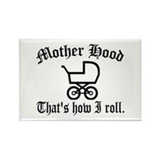 Mother Hood: That's How I Roll Rectangle Magnet