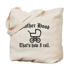Mother Hood: That's How I Roll Tote Bag