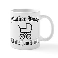 Mother Hood: That's How I Roll Mug