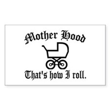 Mother Hood: That's How I Roll Rectangle Decal