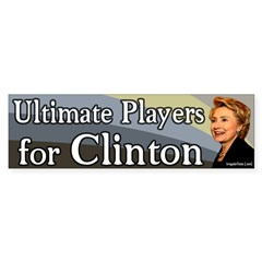 Ultimate Players for Clinton bumper sticker