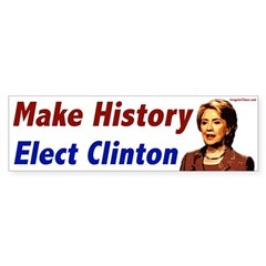 Make History. Elect Clinton. Bumpersticker