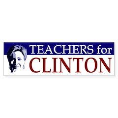 Teachers for Clinton Bumper Bumper Sticker