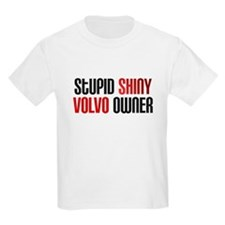 Stupid Shiny Volvo Owner #3 T-Shirt