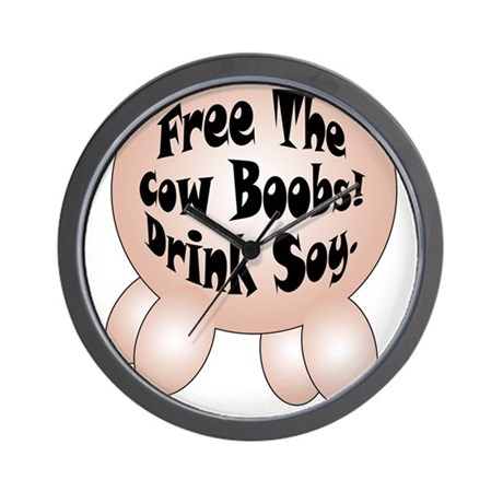 Free the cow boobs! Drink Soy! Wall Clock