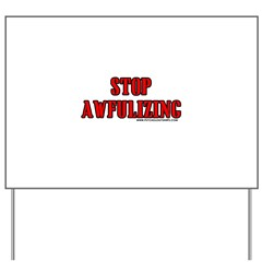 Stop Awfulizing Yard Sign