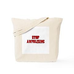 Stop Awfulizing Tote Bag