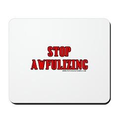 Stop Awfulizing Mousepad