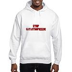 Stop Catastrophizing Hooded Sweatshirt