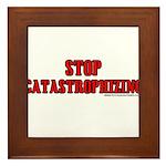 Stop Catastrophizing Framed Tile