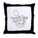 Dont Be An F B Throw Pillow