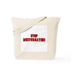 Stop Musturbation Tote Bag