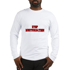 Stop Musturbation Long Sleeve T-Shirt