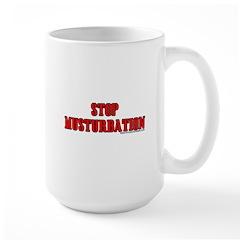 Stop Musturbation Large Mug