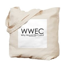Why Would Ellis Care? Tote Bag