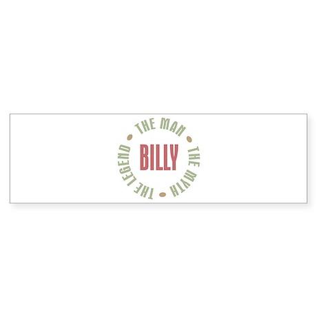 Billy Man Myth Legend Bumper Sticker