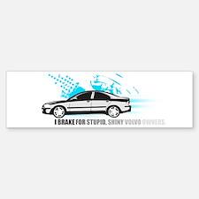 Stupid Shiny Volvo Owners Bumper Bumper Bumper Sticker
