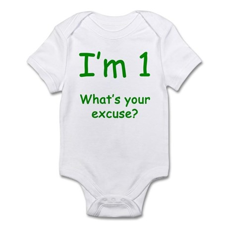 I'm 1 What's Your Excuse? 1st Birthday Infant Body