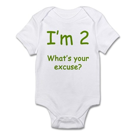 I'm 2 What's Your Excuse? 2nd Birthday Infant Body