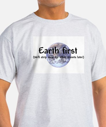 """Earth First"" Ash Grey T-Shirt"