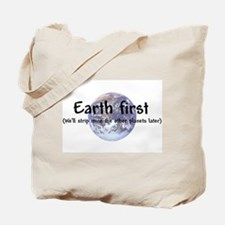 """""""Earth First"""" Tote Bag"""