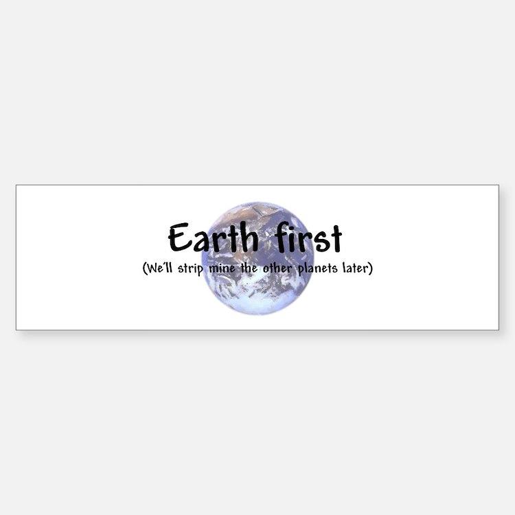 """""""Earth First"""" Bumper Bumper Bumper Sticker"""