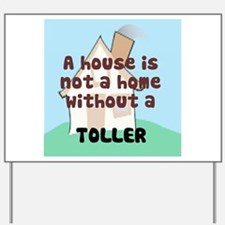 Toller Home Yard Sign