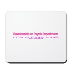 Relationship or Psych Experim Mousepad